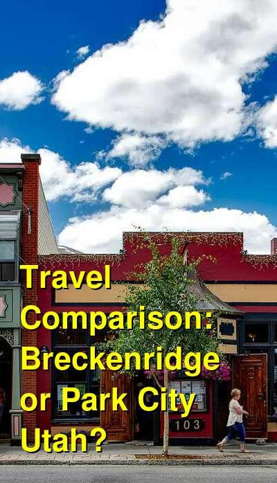 Breckenridge vs. Park City Utah Travel Comparison