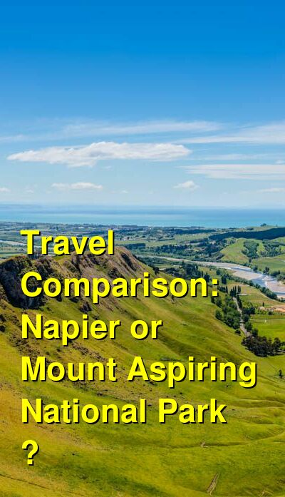 Napier vs. Mount Aspiring National Park  Travel Comparison
