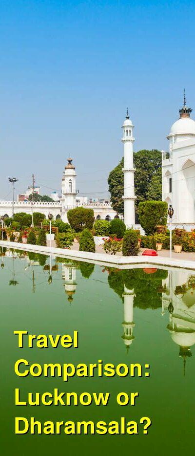 Lucknow vs. Dharamsala Travel Comparison
