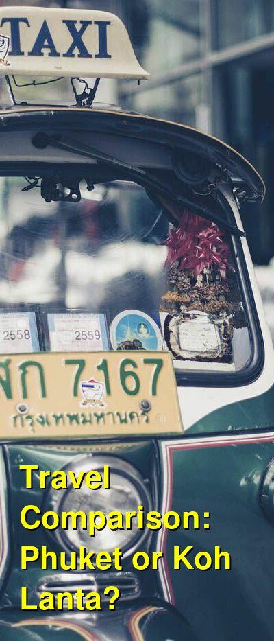 Phuket vs. Koh Lanta Travel Comparison