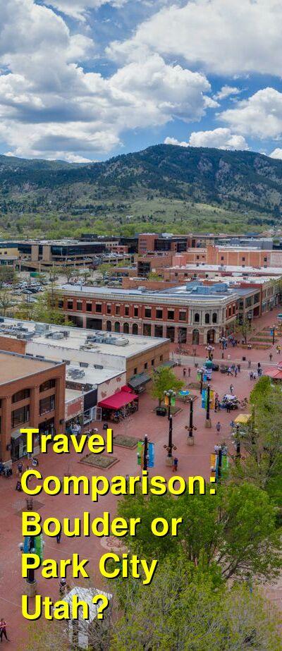 Boulder vs. Park City Utah Travel Comparison