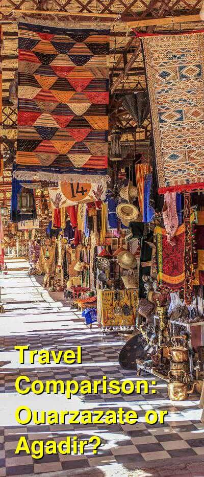 Ouarzazate vs. Agadir Travel Comparison