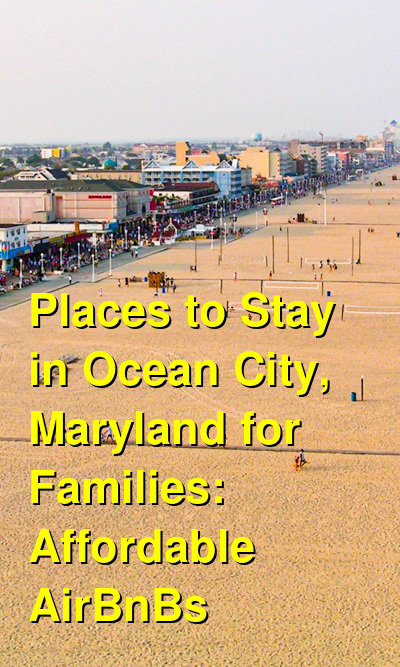 Places to Stay in Ocean City, Maryland for Families: Affordable AirBnBs (September 2020) | Budget Your Trip