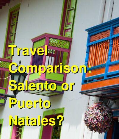 Salento vs. Puerto Natales Travel Comparison