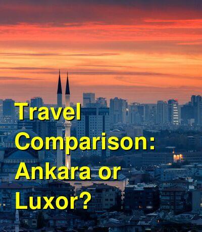 Ankara vs. Luxor Travel Comparison