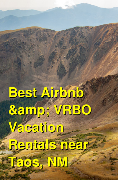 Best Airbnb & VRBO Vacation Rentals near Taos, NM | Budget Your Trip