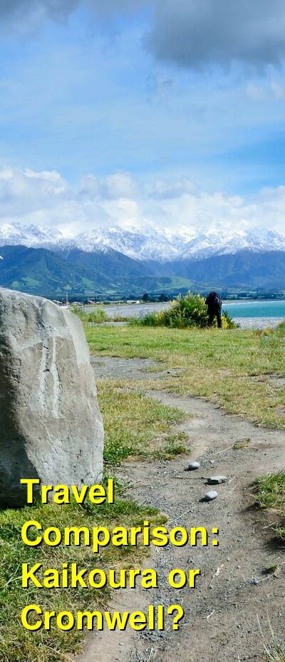 Kaikoura vs. Cromwell Travel Comparison