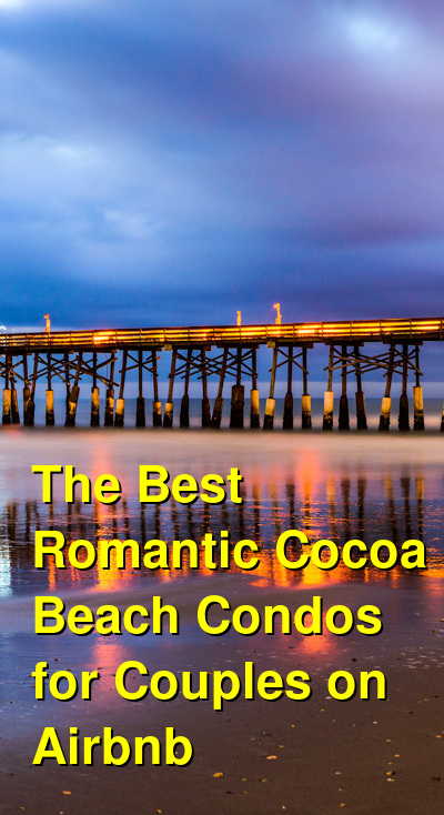 The Best Romantic Cocoa Beach Condos for Couples on Airbnb (March 2021) | Budget Your Trip