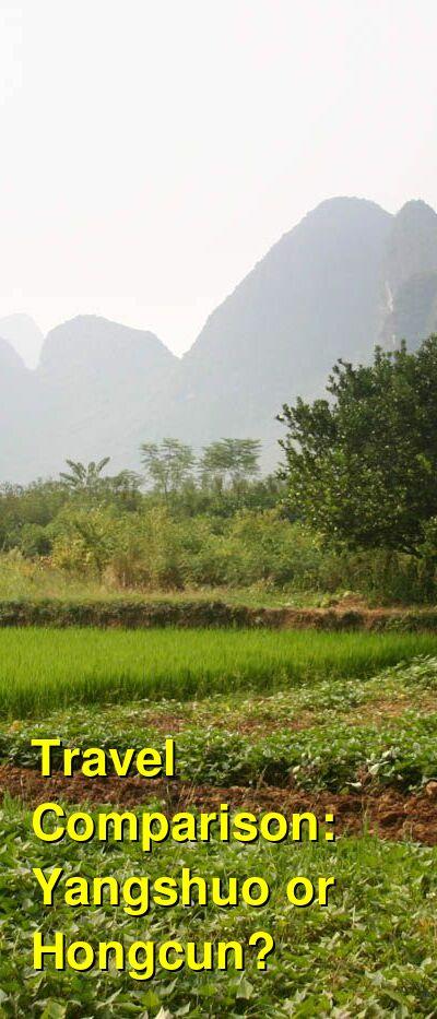 Yangshuo vs. Hongcun Travel Comparison
