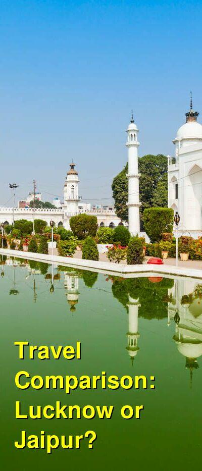 Lucknow vs. Jaipur Travel Comparison