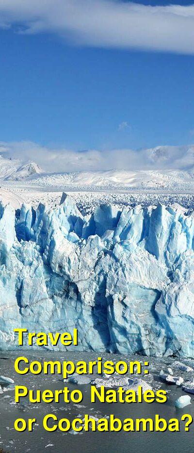 Puerto Natales vs. Cochabamba Travel Comparison