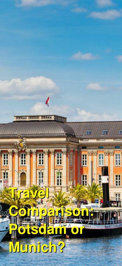 Potsdam vs. Munich Travel Comparison