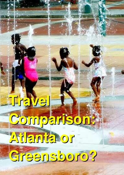 Atlanta vs. Greensboro Travel Comparison