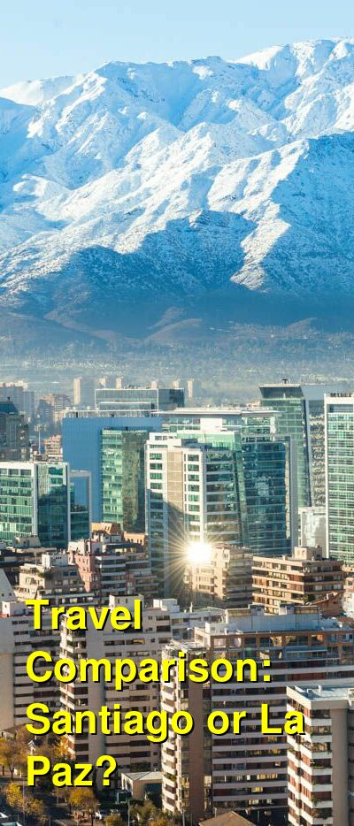 Santiago vs. La Paz Travel Comparison