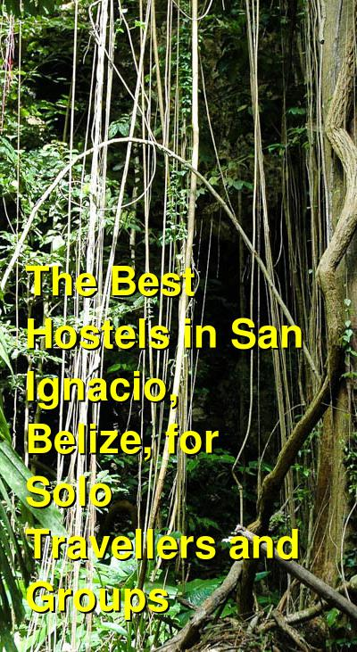 The Best Hostels in San Ignacio, Belize, for Solo Travellers and Groups | Budget Your Trip