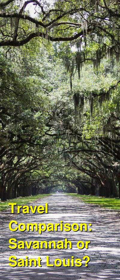 Savannah vs. Saint Louis Travel Comparison