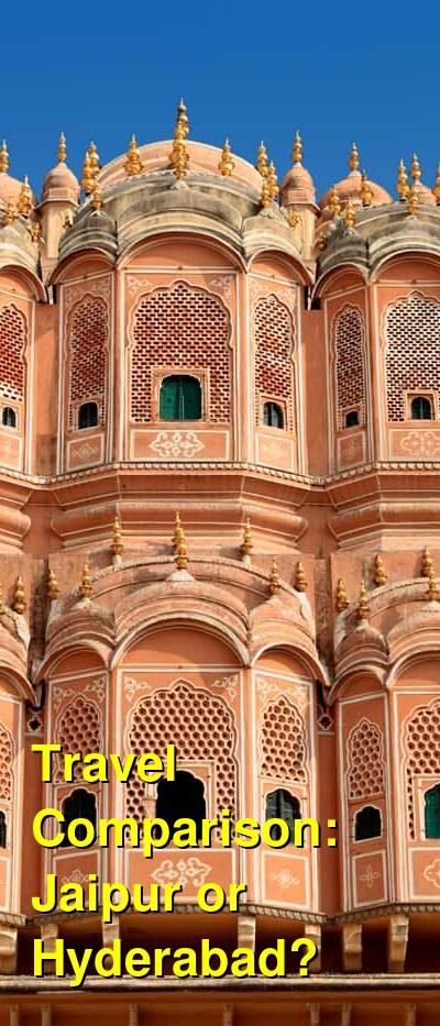 Jaipur vs. Hyderabad Travel Comparison