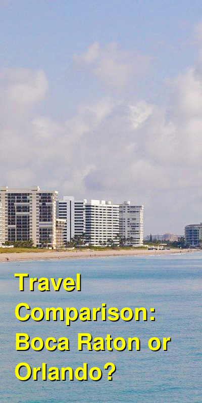 Boca Raton vs. Orlando Travel Comparison