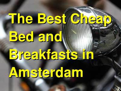 The Best Cheap Bed and Breakfasts in Amsterdam | Budget Your Trip