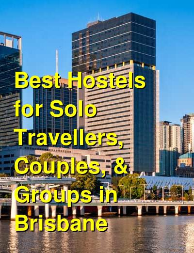 Best Hostels for Solo Travellers, Couples, & Groups in Brisbane | Budget Your Trip