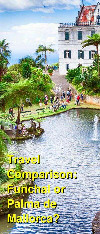 Funchal vs. Palma de Mallorca Travel Comparison