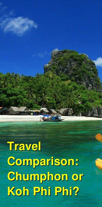 Chumphon vs. Koh Phi Phi Travel Comparison