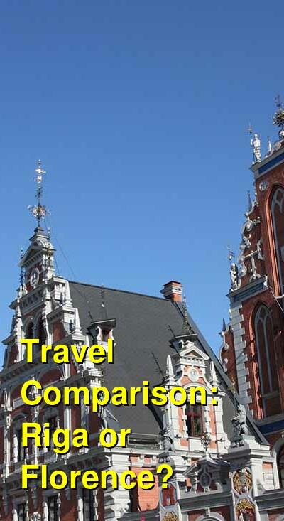 Riga vs. Florence Travel Comparison