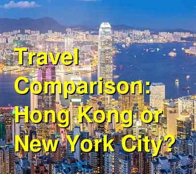 Hong Kong vs. New York City Travel Comparison