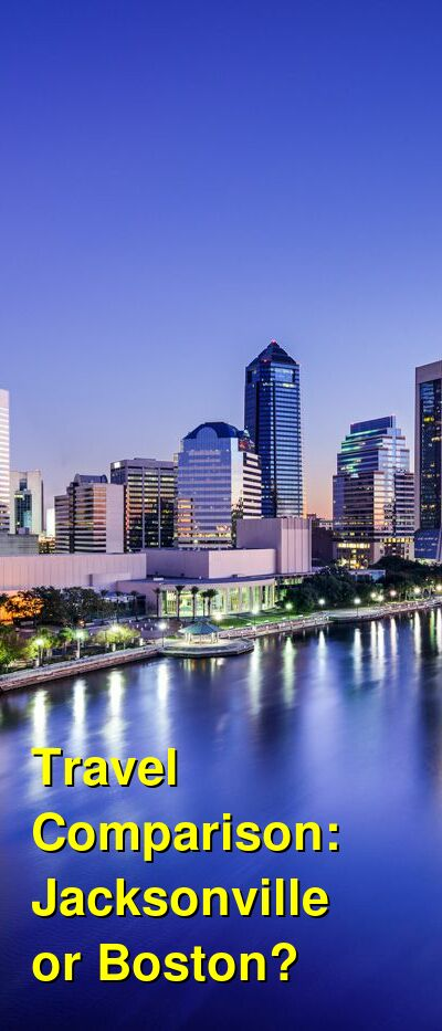 Jacksonville vs. Boston Travel Comparison