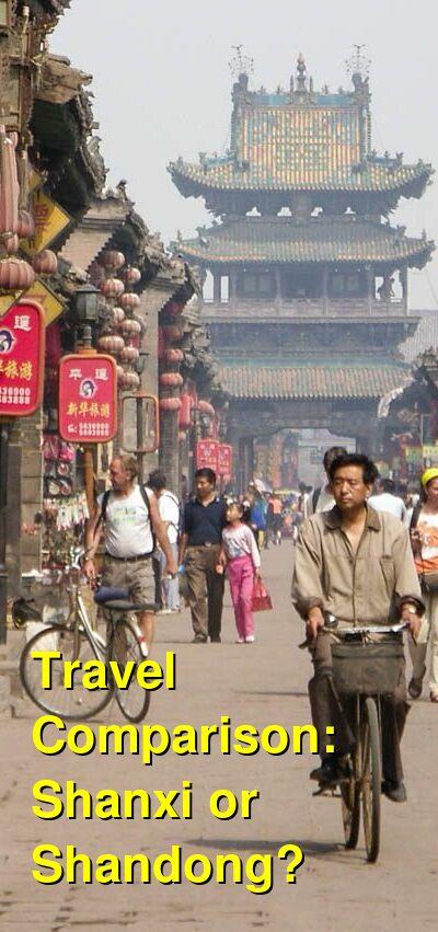 Shanxi vs. Shandong Travel Comparison