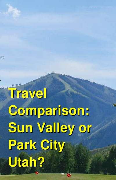Sun Valley vs. Park City Utah Travel Comparison