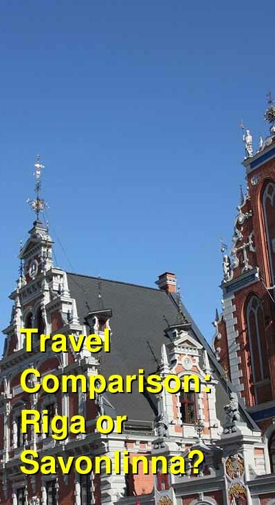 Riga vs. Savonlinna Travel Comparison