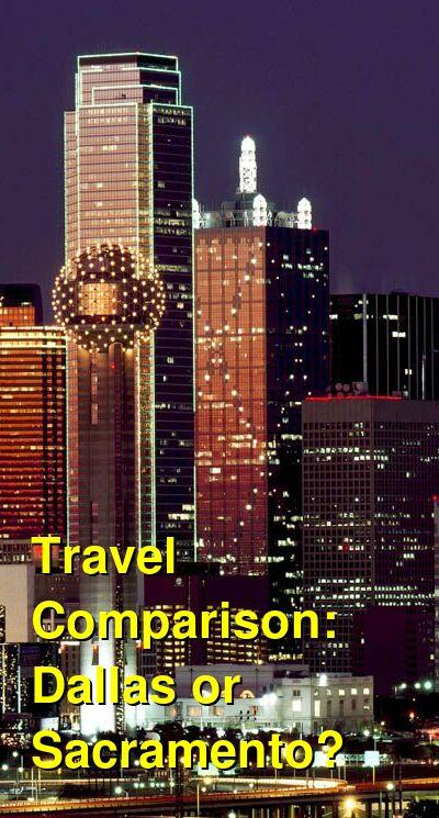 Dallas vs. Sacramento Travel Comparison
