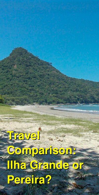 Ilha Grande vs. Pereira Travel Comparison