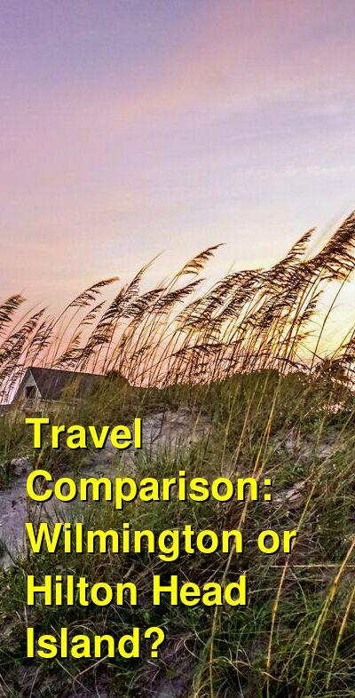 Wilmington vs. Hilton Head Island Travel Comparison