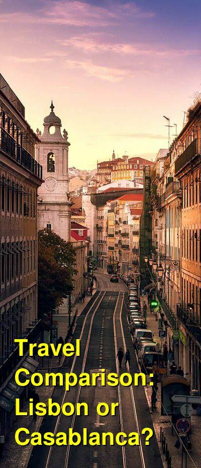 Lisbon vs. Casablanca Travel Comparison