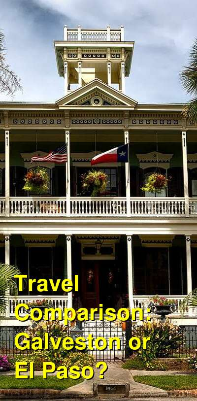 Galveston vs. El Paso Travel Comparison