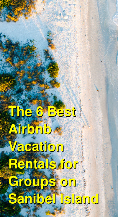 The 6 Best Airbnb Vacation Rentals for Groups on Sanibel Island | Budget Your Trip