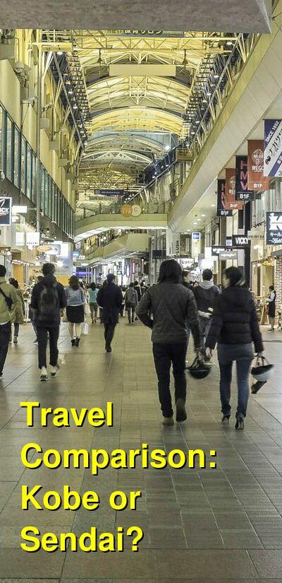 Kobe vs. Sendai Travel Comparison