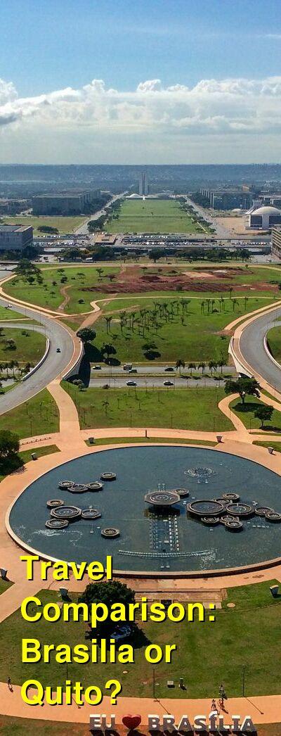 Brasilia vs. Quito Travel Comparison