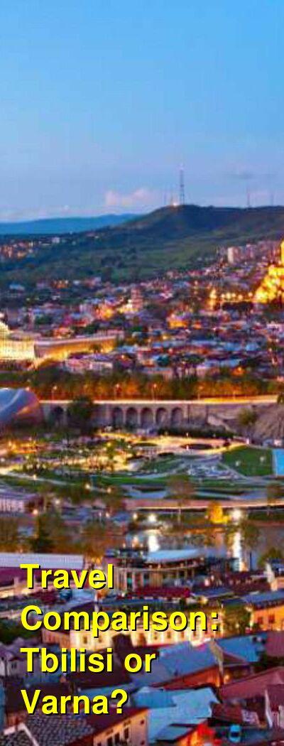 Tbilisi vs. Varna Travel Comparison