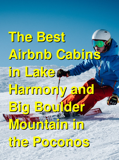 The Best Airbnb Cabins in Lake Harmony and Big Boulder Mountain in the Poconos | Budget Your Trip