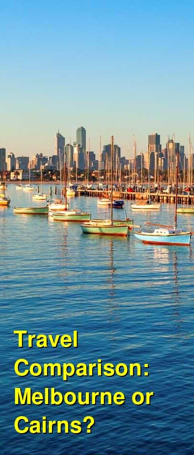 Melbourne vs. Cairns Travel Comparison