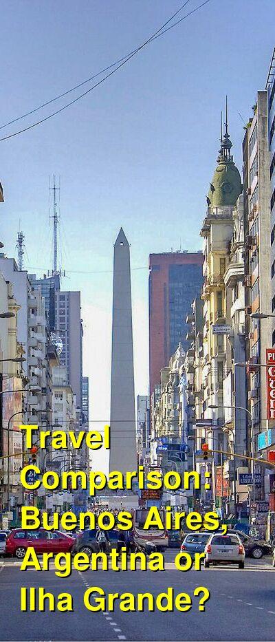 Buenos Aires, Argentina vs. Ilha Grande Travel Comparison