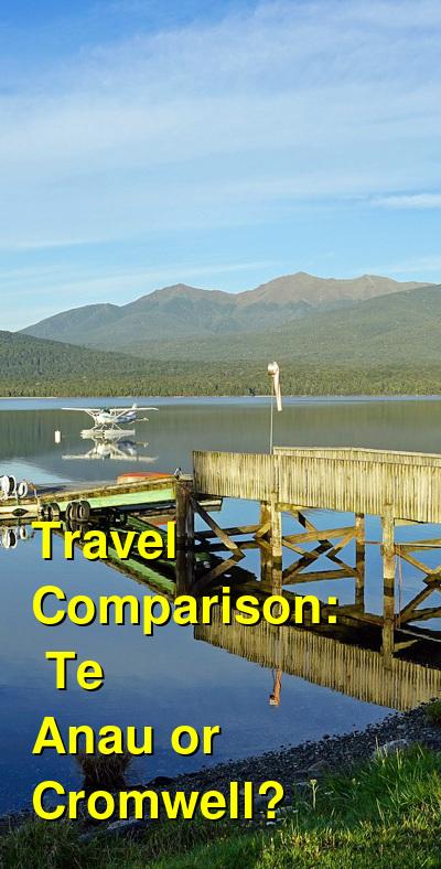 Te Anau vs. Cromwell Travel Comparison