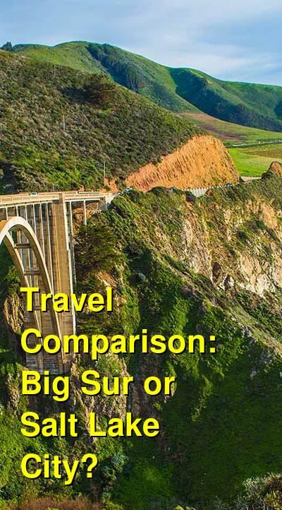 Big Sur vs. Salt Lake City Travel Comparison