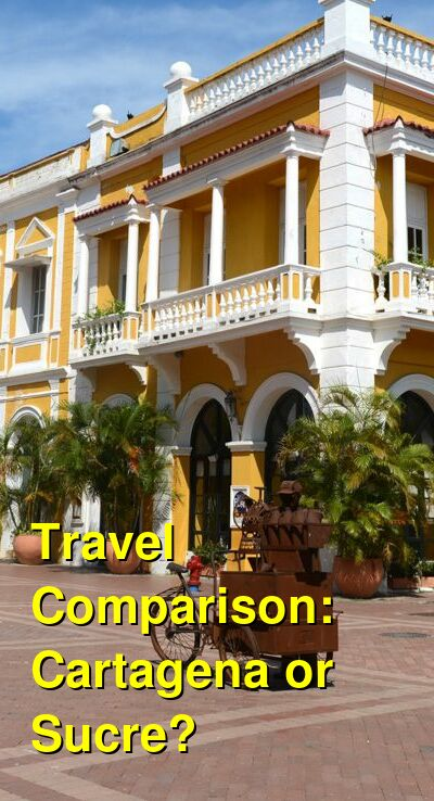 Cartagena vs. Sucre Travel Comparison