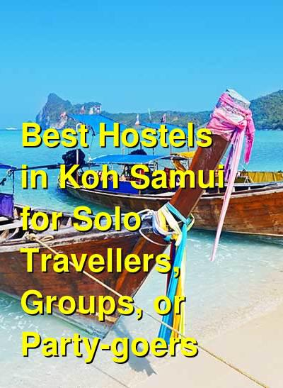 Best Hostels in Koh Samui for Solo Travellers, Groups, or Party-goers | Budget Your Trip