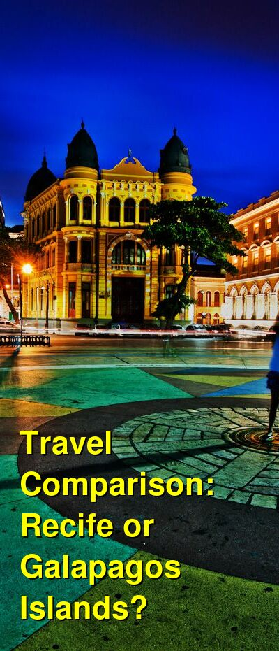 Recife vs. Galapagos Islands Travel Comparison