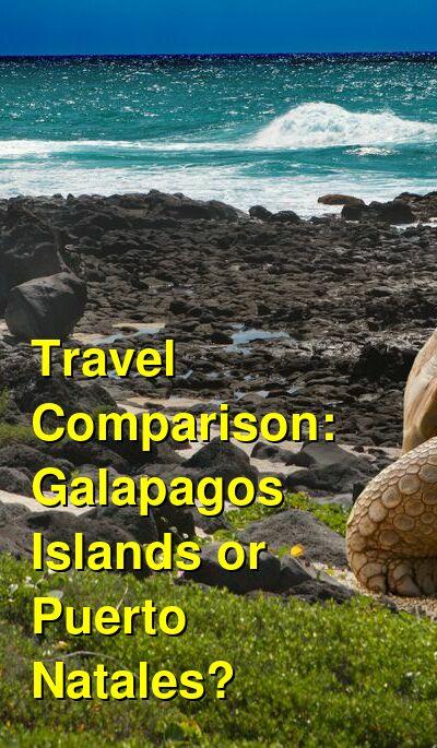 Galapagos Islands vs. Puerto Natales Travel Comparison